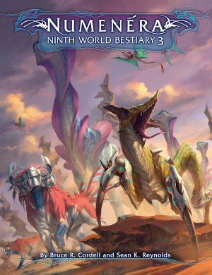Ninth World Bestiary 3: Numenera RPG  - Monte Cook